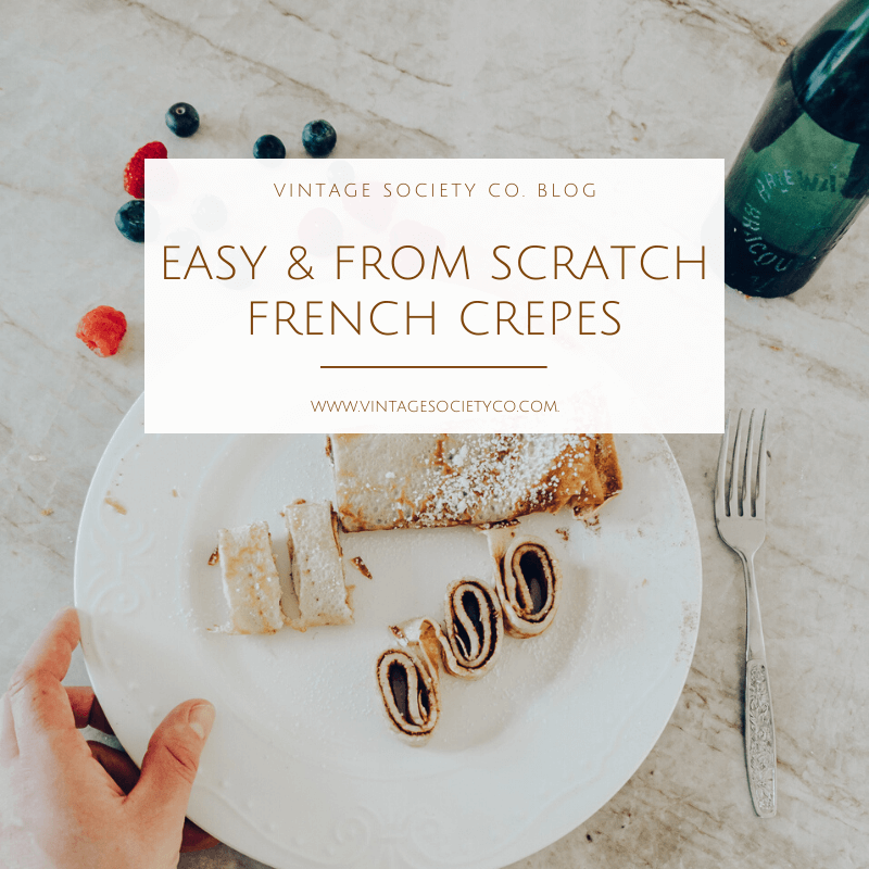 Easy and from Scratch French Crepes